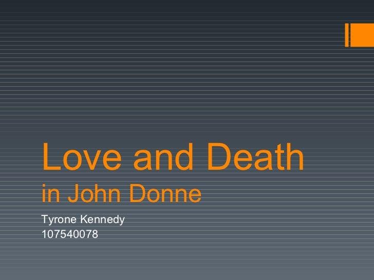 Love and Deathin John DonneTyrone Kennedy107540078