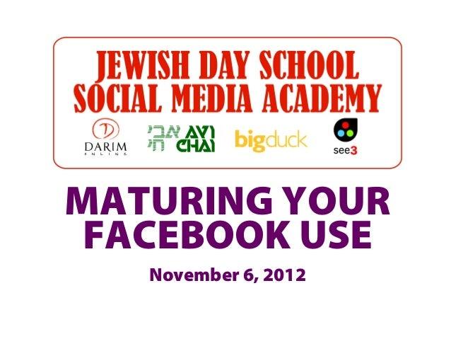 MATURING YOUR FACEBOOK USE   November 6, 2012