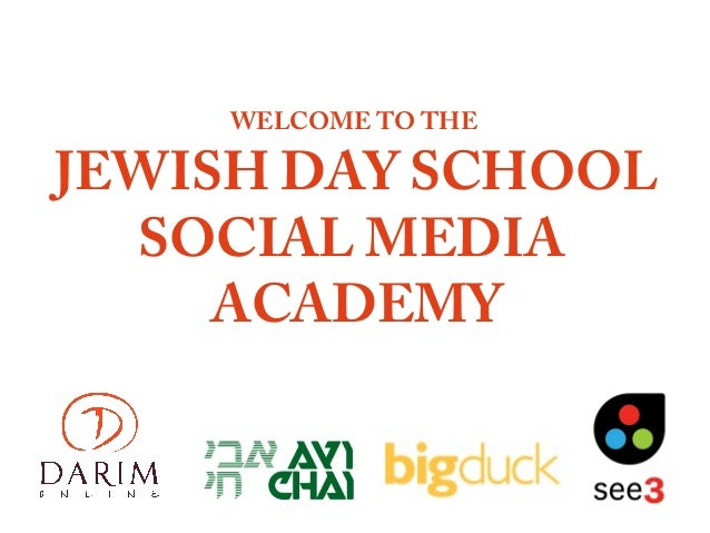 WELCOME TO THE  JEWISH DAY SCHOOL SOCIAL MEDIA ACADEMY