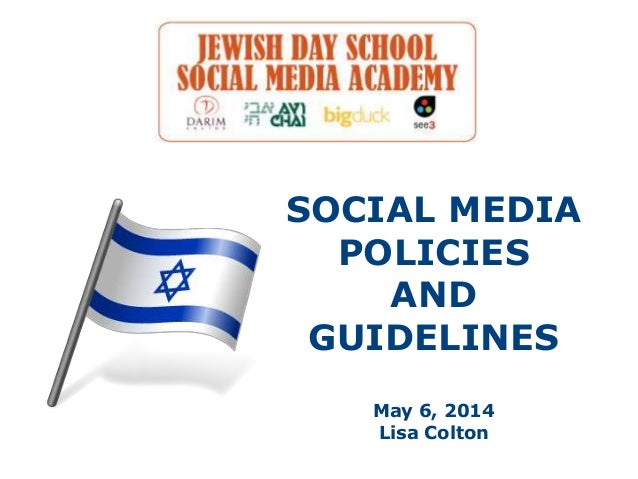 SOCIAL MEDIA POLICIES AND GUIDELINES May 6, 2014 Lisa Colton