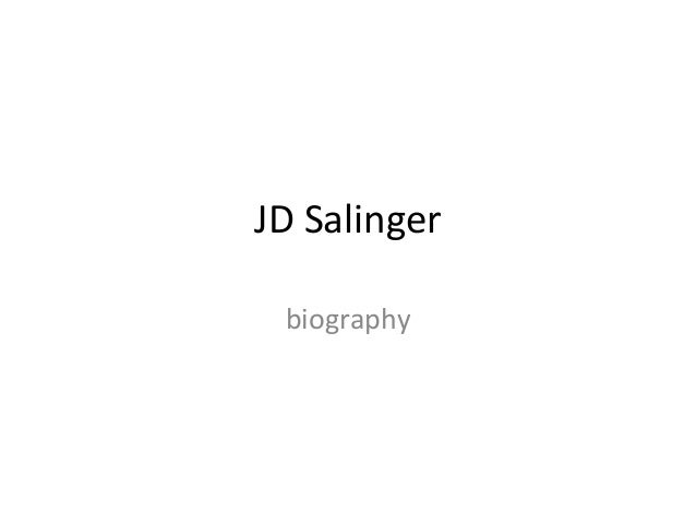 experiences and writings jd salinger biography essay Sixty years ago, j d salinger tried teaching in 1949, long before he became famous, he gave a college writing class the experience was.