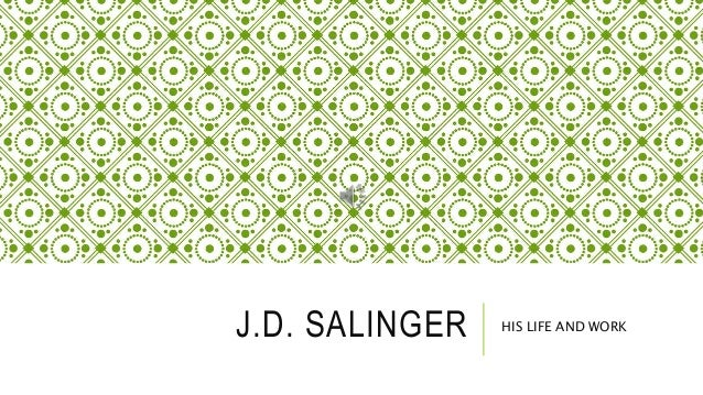 the work of jd salinger J d salinger, best known for his of the youngest member of his fictional glass family—the quirky characters who populate most of his work in 1963 salinger.