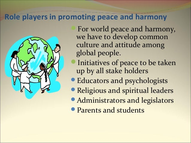 essay on global peace and harmony Free essay sample on a given topic global peace essay global peace (essay sample) of such society will also be including peace and harmony in its decision.