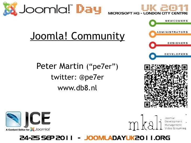 "Joomla! Community Peter Martin  (""pe7er"") <ul><li>twitter: @pe7er"