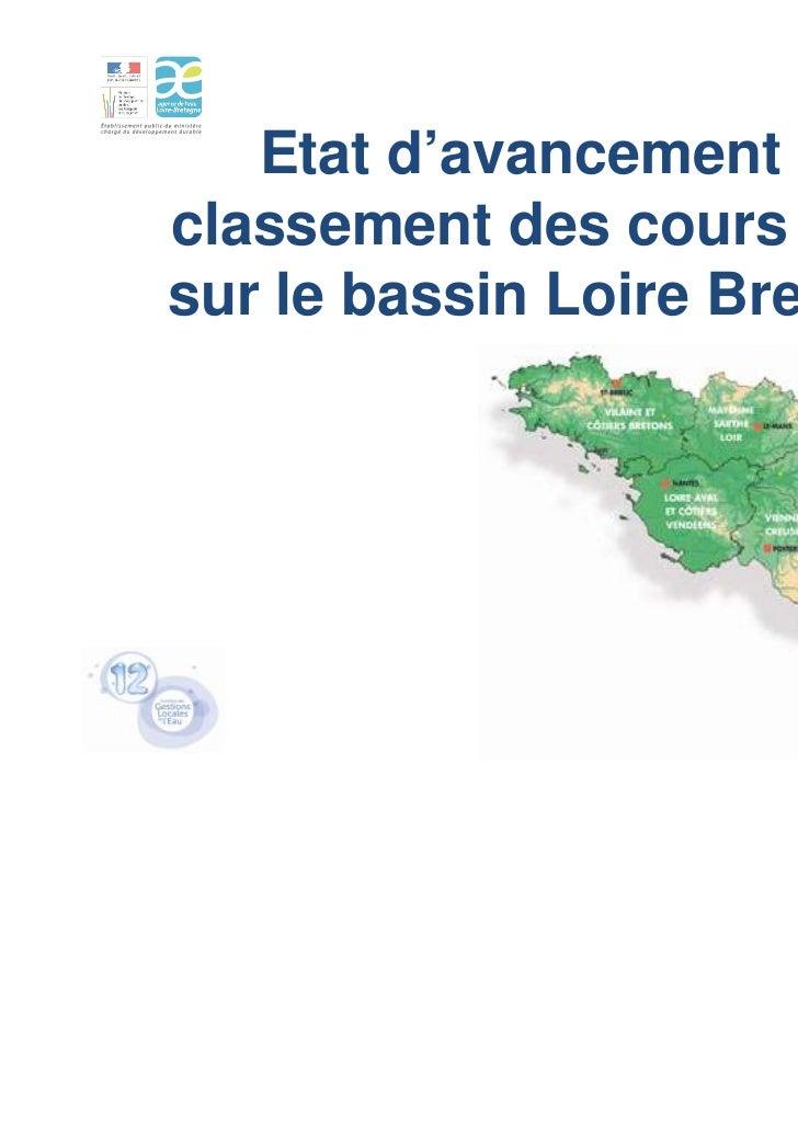 Etat d'avancement duclassement des cours d'eausur le bassin Loire Bretagne                               1