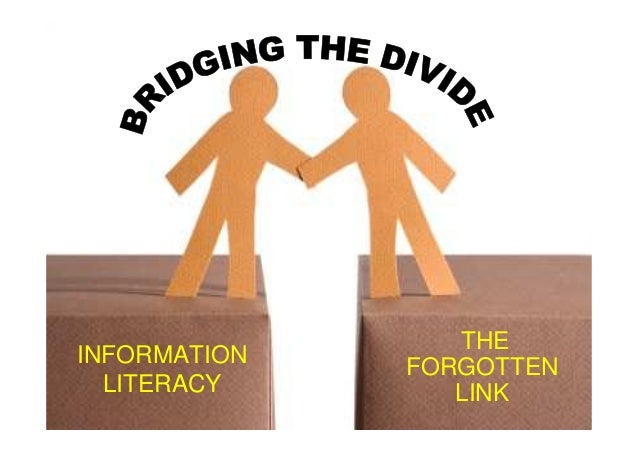 "J Dunn AM Laws ""Bridging the divide information literacy the forgotten link"""