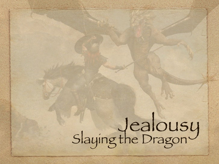Jealousy Slaying the Dragon .