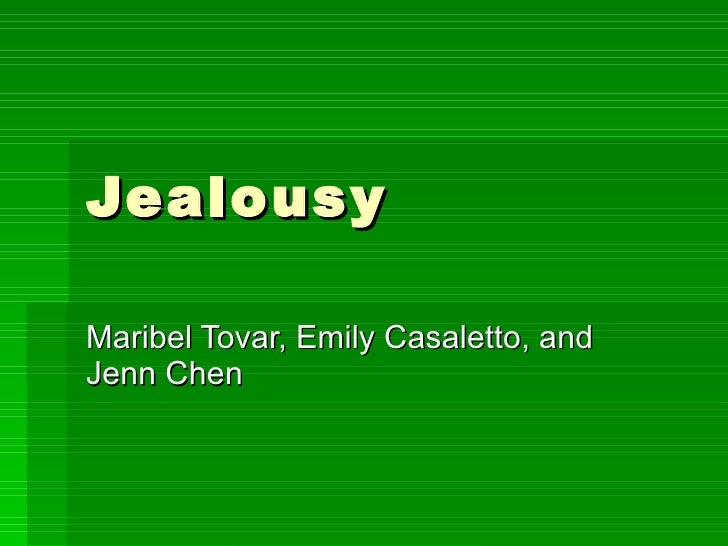 Jealousy Maribel Tovar, Emily Casaletto, and Jenn Chen