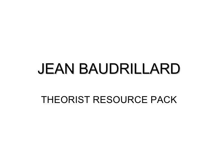 JEAN BAUDRILLARD THEORIST RESOURCE PACK