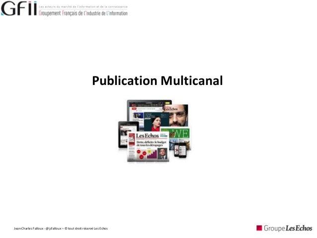 Publication Multicanal Jean-Charles Falloux - @jcfalloux – © tout droit réservé Les Echos