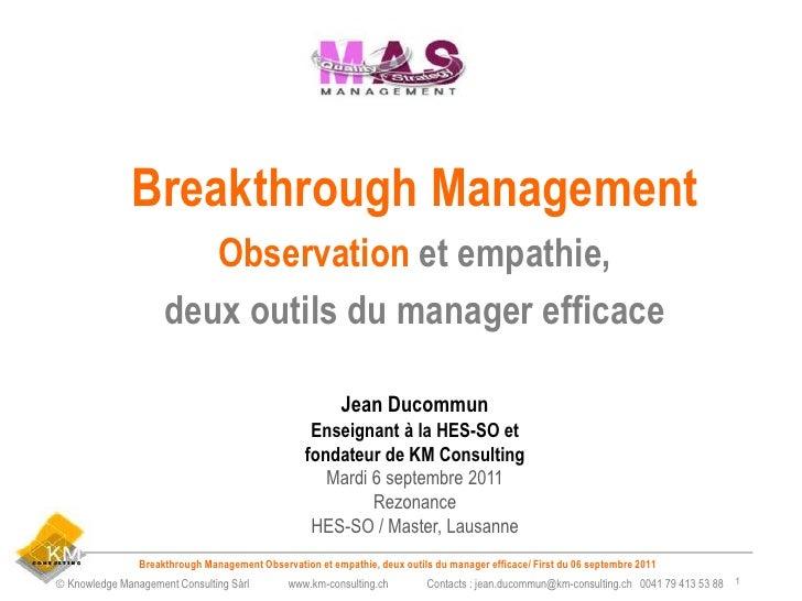 Breakthrough Management                        Observation et empathie,                     deux outils du manager efficac...