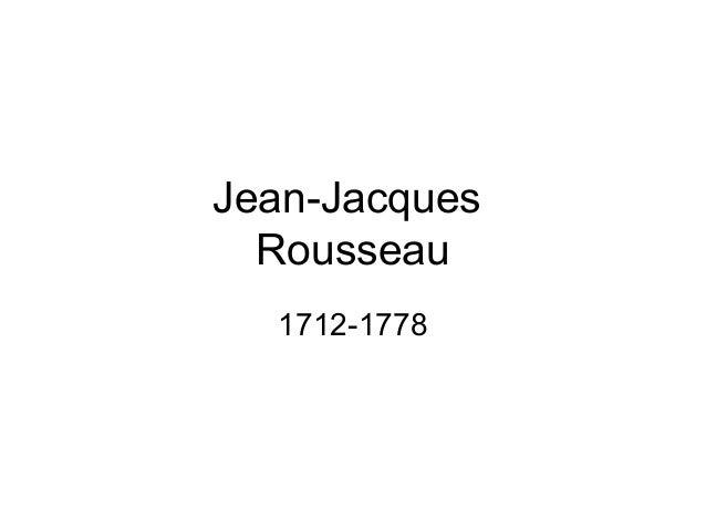 Jean-Jacques Rousseau 1712-1778