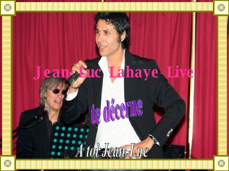 Jean-Luc Lahaye Live te décerne A toi Jean-Luc