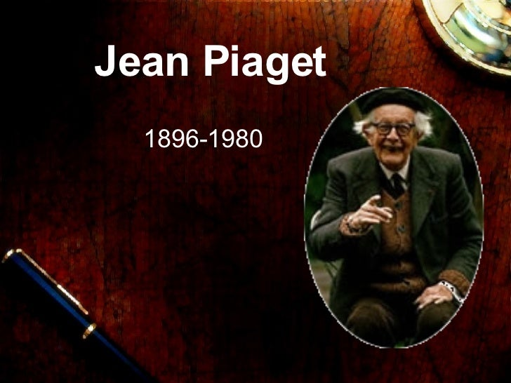 Jean Piaget 1896-1980