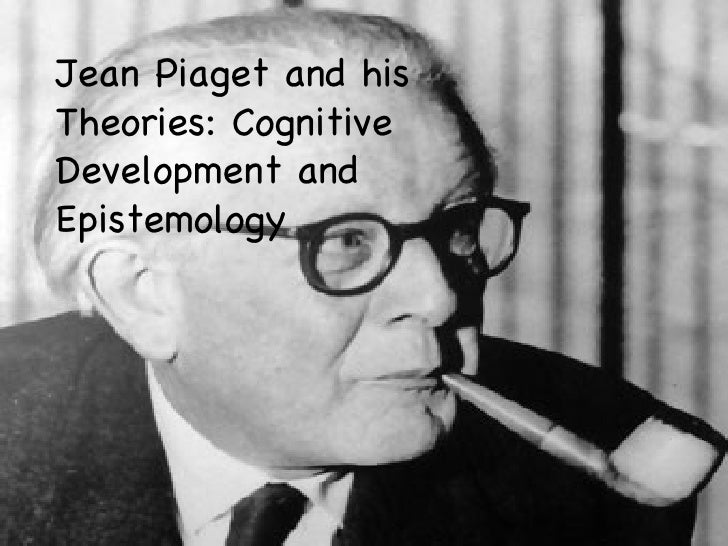 the life of jean piaget and his theory of genetic epistemology Genealogy for jean william piaget his theory of cognitive development and epistemological view are together called genetic epistemology piaget jean piaget.