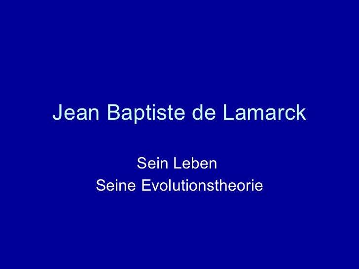 Jean Baptiste de Lamarck Sein Leben  Seine Evolutionstheorie