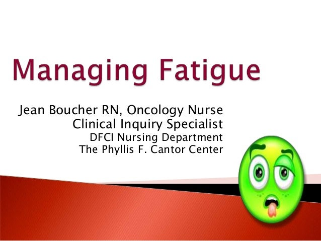 Managing Cancer Fatigue by Jean Boucher, RN