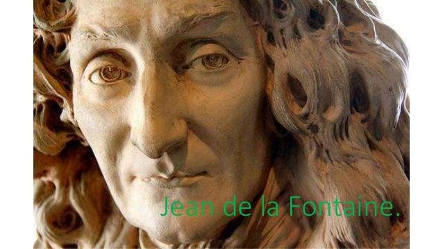 Jean de la Fontaine.