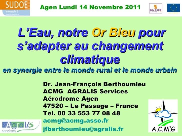 L'Eau, notre  Or Bleu  pour s'adapter au changement climatique en synergie entre le monde rural et le monde urbain © JFB...