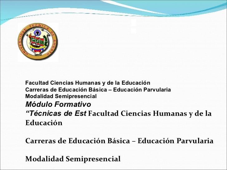 Universidad  Técnica de Ambato  <ul><li>Facultad Ciencias Humanas y de la Educación </li></ul><ul><li>Carreras de Educaci...