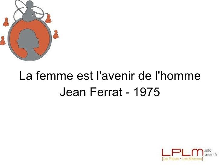 Le poète a toujours raison La femme est l'avenir de l'homme Jean Ferrat - 1975