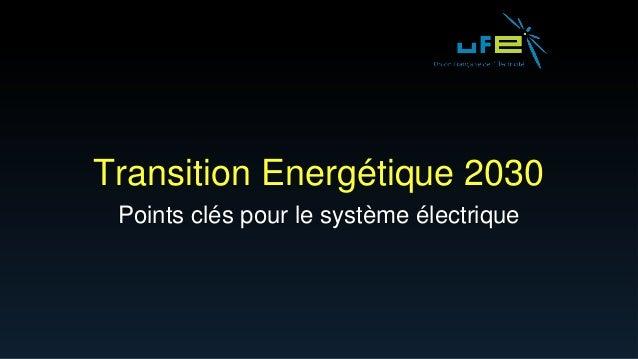 Transition Energétique 2030 Points clés pour le système électrique
