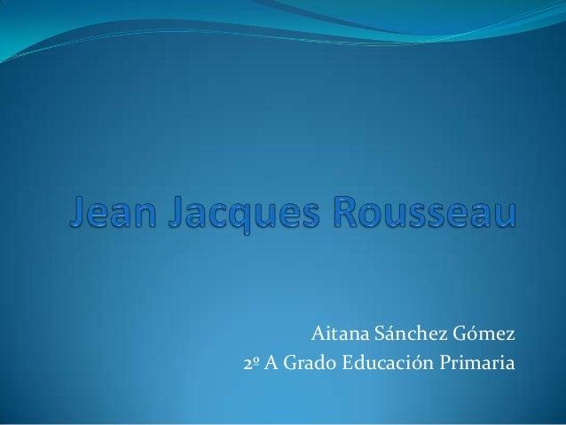Aitana Sánchez Gómez2º A Grado Educación Primaria