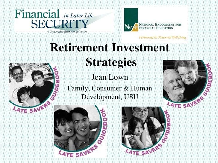 Retirement Investment Strategies<br />Jean Lown<br />Family, Consumer & Human Development, USU<br />