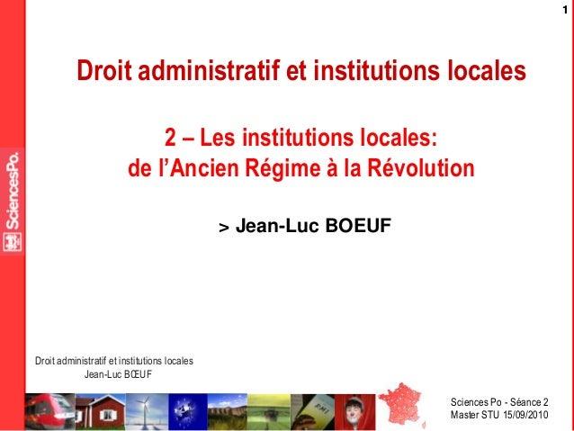 Sciences Po - Séance 2 Master STU 15/09/2010 Droit administratif et institutions locales Jean-Luc BŒUF 11 Droit administra...