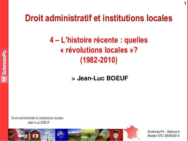 Sciences Po - Séance 4 Master STU 29/09/2010 Droit administratif et institutions locales Jean-Luc BŒUF 11 Droit administra...