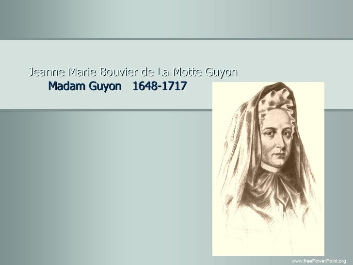 Jeanne Marie Bouvier de La Motte Guyon   Madam Guyon  1648-1717