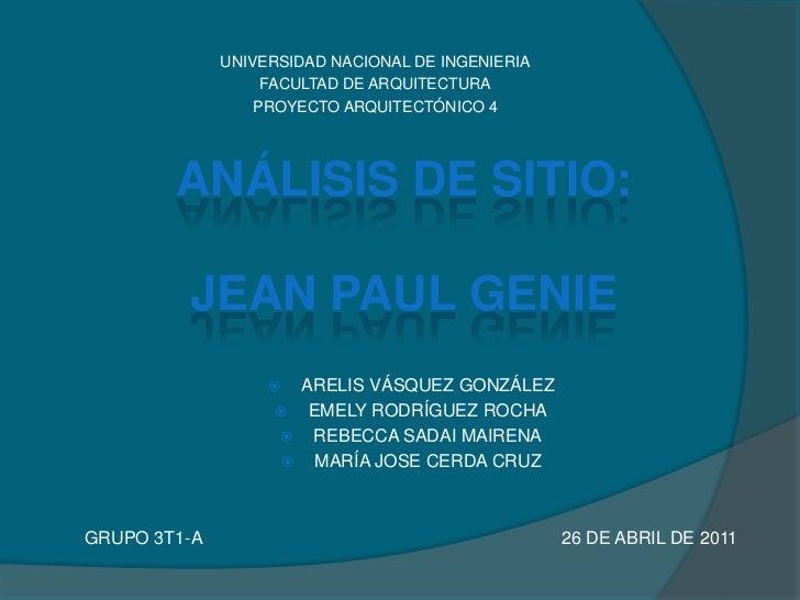 UNIVERSIDAD NACIONAL DE INGENIERIA<br />FACULTAD DE ARQUITECTURA<br />PROYECTO ARQUITECTÓNICO 4<br />ANÁLISIS DE SITIO:JEA...