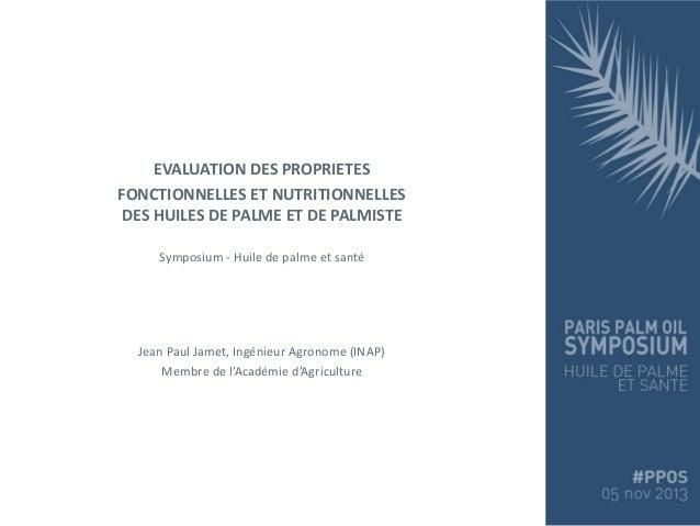 EVALUATION DES PROPRIETES FONCTIONNELLES ET NUTRITIONNELLES DES HUILES DE PALME ET DE PALMISTE Symposium - Huile de palme ...