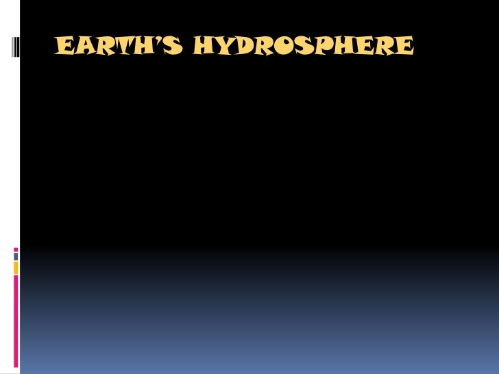 EARTH'S HYDROSPHERE<br />