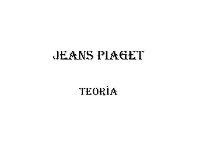 Jeans Piaget   Teorìa