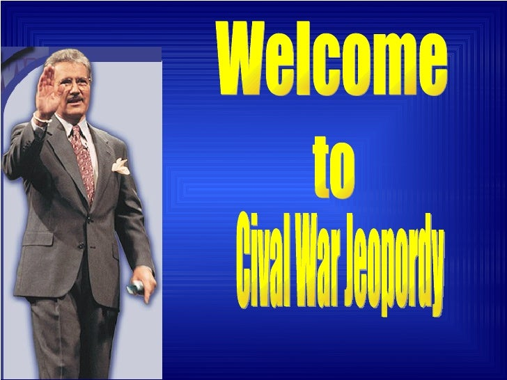 Welcome to Cival War Jeopordy