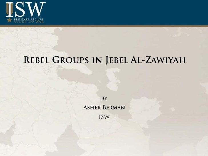 Rebel Groups in Jebel Al-Zawiyah