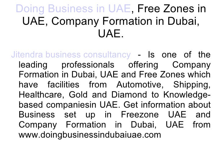 Doing Business in UAE , Free Zones in UAE, Company Formation in Dubai, UAE. Jitendra business consultancy  - Is one of the...