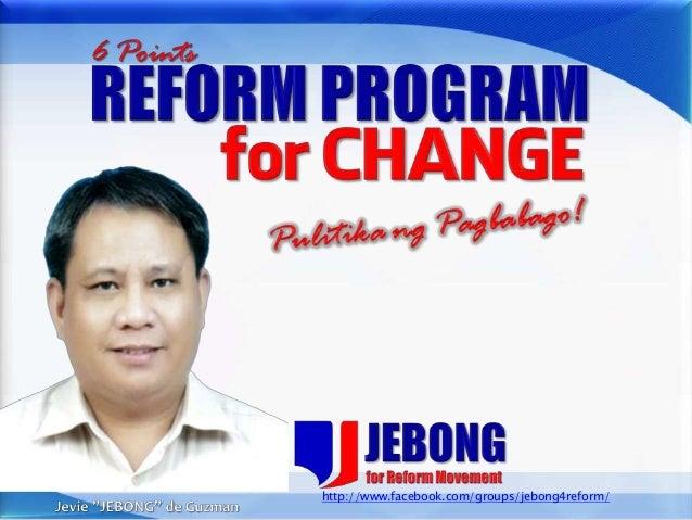 Six Points Reform Program for Change - Jebong de Guzman