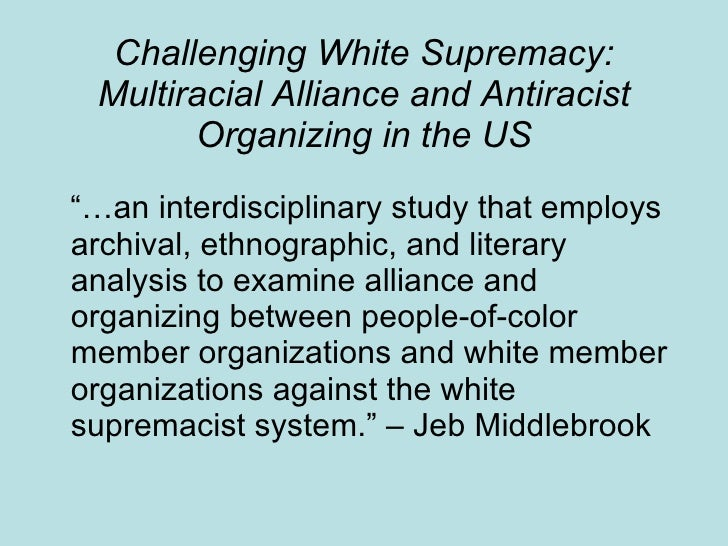 the role of white supremacy and Barbara j fields the notion of race  and urban factors all shared a belief in white supremacy, which thus  see masters and mudsills: the role of race in.