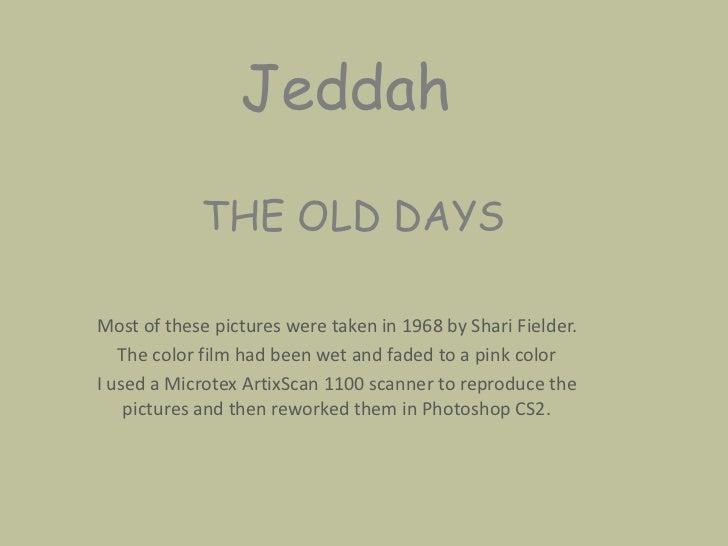 Jeddah<br />THE OLD DAYS<br />Most of these pictures were taken in 1968 by Shari Fielder. <br />The color film had been we...