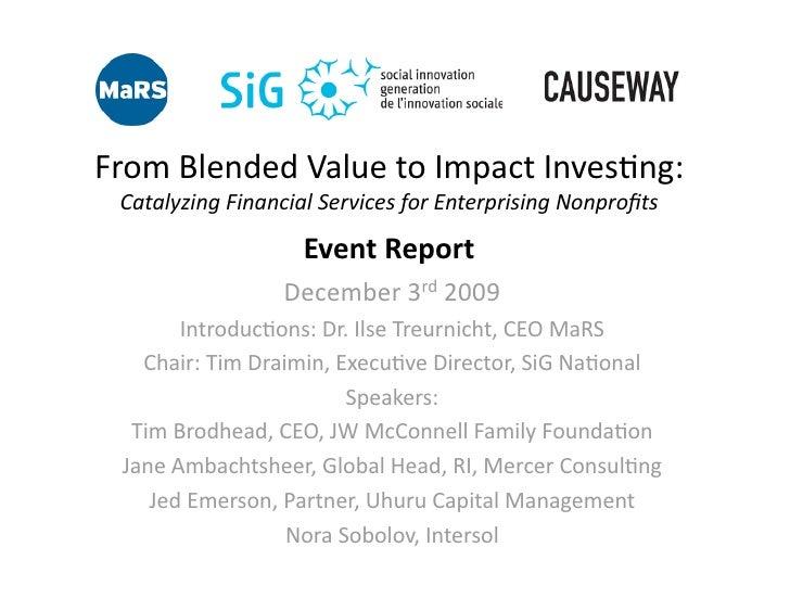 FromBlendedValuetoImpactInves4ng:  CatalyzingFinancialServicesforEnterprisingNonprofits                      Ev...