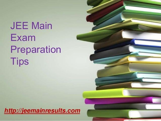 JEE Main Exam Preparation Tips  http://jeemainresults.com
