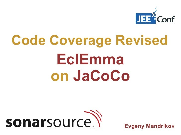 Code Coverage Revised : EclEmma on JaCoCo