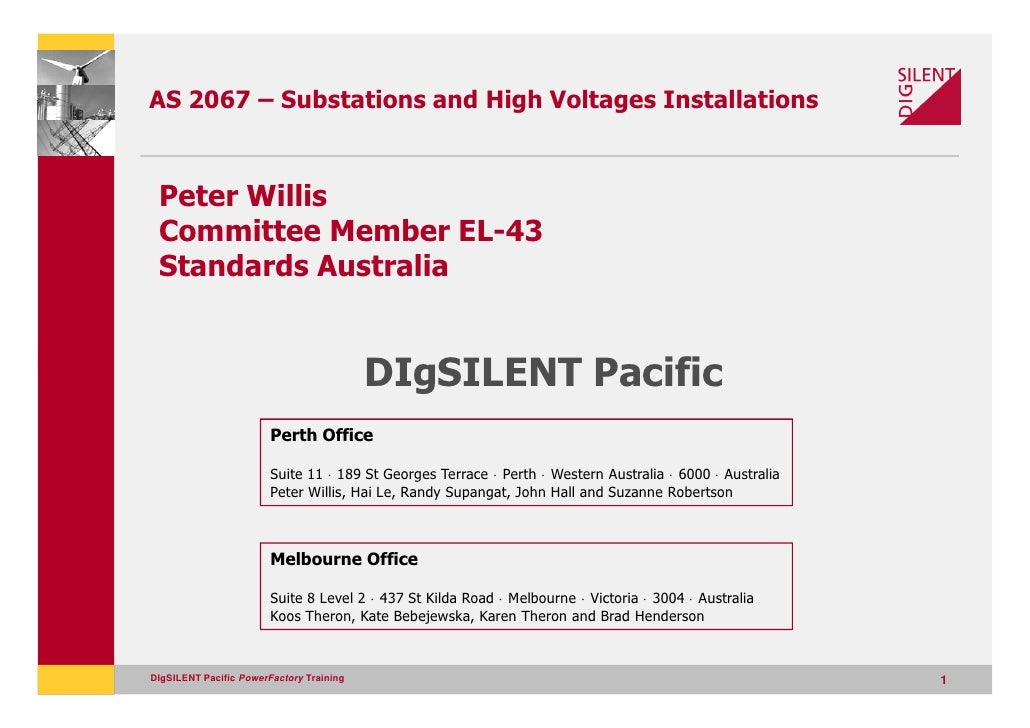 AS 2067 – Substations and High Voltages Installations    Peter Willis  Committee Member EL-43  Standards Australia        ...