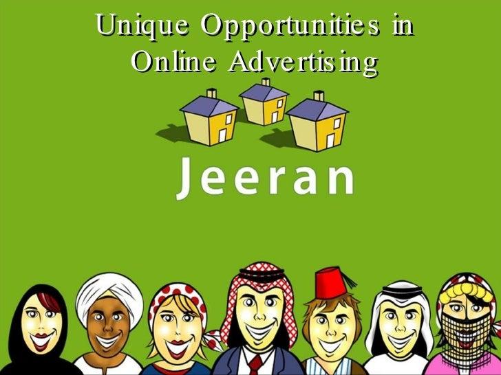 Unique Opportunities in Online Advertising