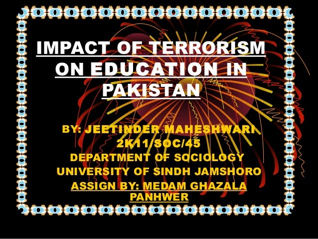 impact of terrorism in pakistan The economic impact of terrorism on developing countries  pakistan : 3,043  todd sandler that examined terrorism's impact on foreign investment 2 they found.