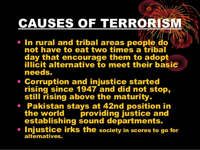 root cause of terrorism in pakistan What are the causes of and solutions for terrorism updated on  to countries such as pakistan,  is not the only cause for terrorism but it is a.