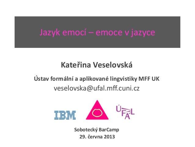Kateřina Veselovská: Jazyk emocí – emoce v jazyce