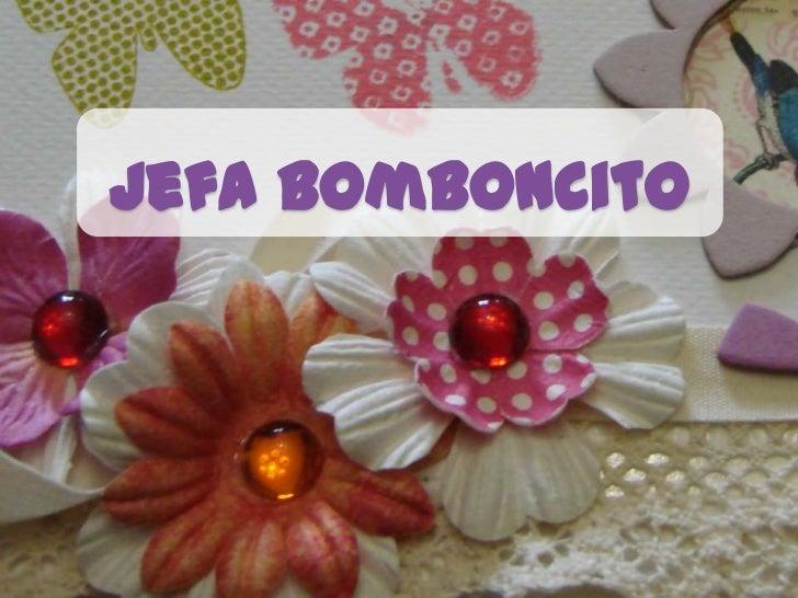 Jefa Bomboncito